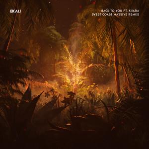 Back To You (feat. Kiiara) [West Coast Massive Remix]