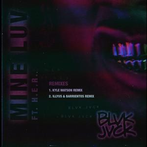 Mine Luv (feat. H.E.R.) [Remixes] cover art