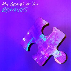 ME BECAUSE OF YOU (Remixes)