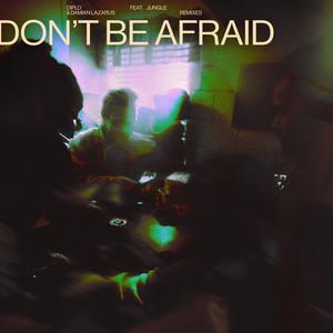 Don't Be Afraid (feat. Jungle) [Remixes]