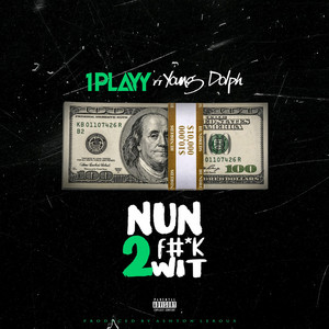 Nun 2 Fuck Wit (feat. Young Dolph)
