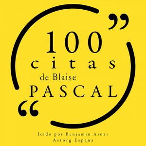 Capítulo 1.2 - 100 Citas de Blaise Pascal by Blaise Pascal