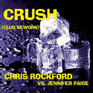 Crush (Chris Rockford vs. Jennifer Paige) [Club Rework]