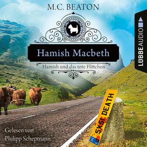 Hamish Macbeth und das tote Flittchen - Schottland-Krimis, Teil 5 (Ungekürzt) Audiobook