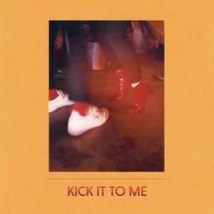 Kick It to Me