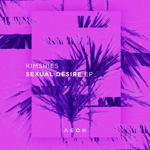 Kimshies ft. S Rose · Sexual desire