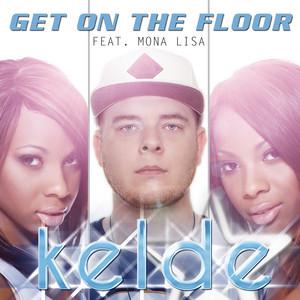 Kelde feat. Mona Lisa - Get on the floor