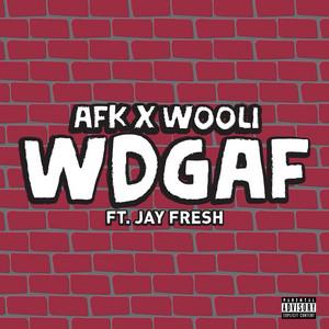 Wdgaf (feat. Jay Fresh)