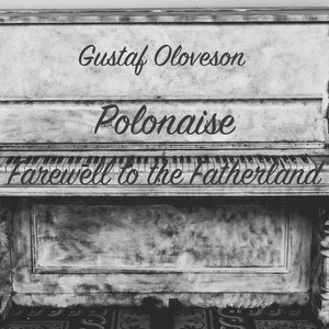 Michal Kleofas Oginski: Polonaise in a Minor, Farewell to the Fatherland