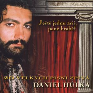Daniel Hůlka - Jeste jednu arii, pane hrabe!