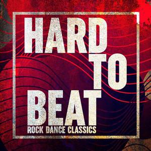 Hard to Beat - Rock Dance Classics