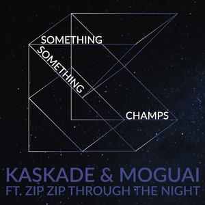 Something Something Champs (feat. Zip Zip Through The Night) [Radio Edit]