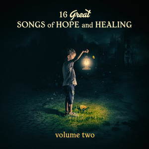 16 Great Songs of Hope & Healing, Volume 2 album