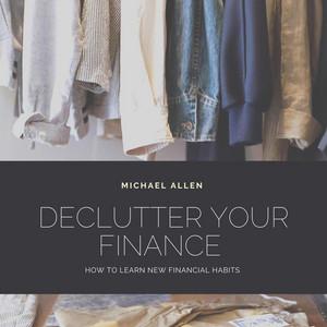 Declutter your finance (Unabridged) Audiobook
