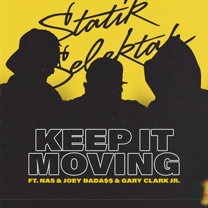 Keep It Moving by Statik Selektah, Nas, Joey Bada$$, Gary Clark Jr.