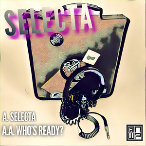 Selecta / Who's Ready?