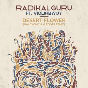 Desert Flower (Halcyonic & G Roots Remix)
