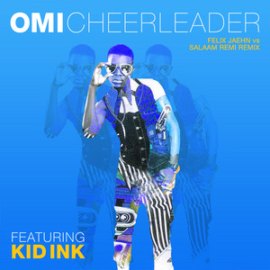 Cheerleader (Felix Jaehn vs Salaam Remi Remix)
