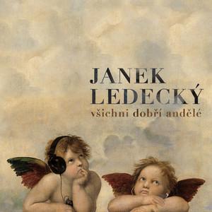 Janek Ledecký - Všichni Dobří Andělé