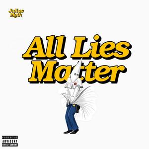 All Lies Matter