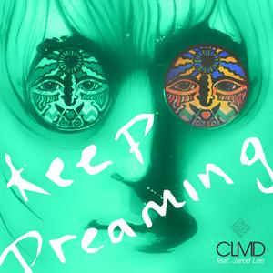 Keep Dreaming (feat. Jared Lee) [Remixes]