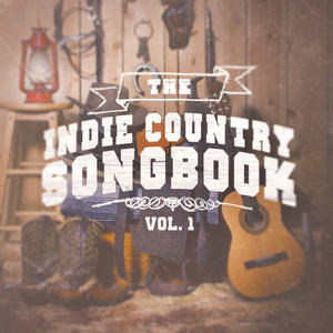 The Indie Country Songbook, Vol. 1 (A Selection of Country Indie Artists and Bands) album