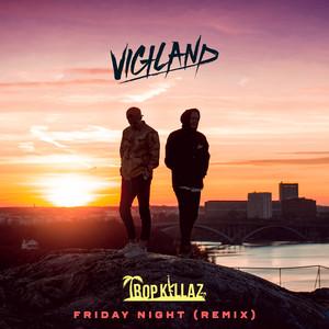 Friday Night (Tropkillaz Remix)