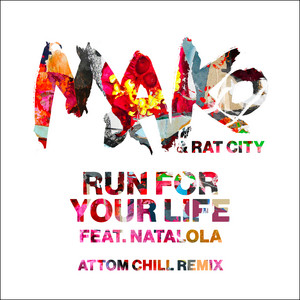 Run For Your Life (Attom Chill Remix)