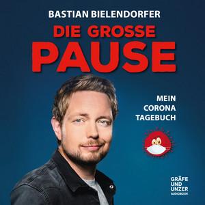 Die grosse Pause - Mein Corona-Tagebuch (Ungekürzt) Audiobook