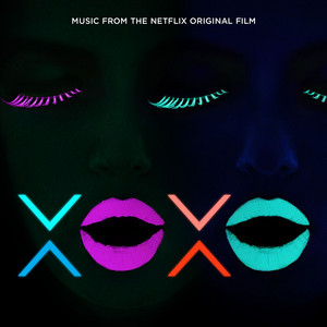 XOXO (Music from the Netflix Original Film) album