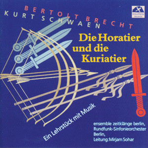 The Horatians and the Curiatians: No. 26, The Battle of the Sword Fighters by Berlin Radio Symphony Orchestra, Mirjam Sohar, Ensemble Zeitklänge Berlin