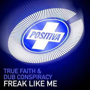 Tru Faith & Dub Conspiracy - FREAK LIKE ME