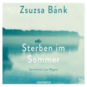 Sterben im Sommer (Ungekürzt) Audiobook