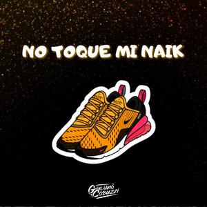 No Toque Mi Naik