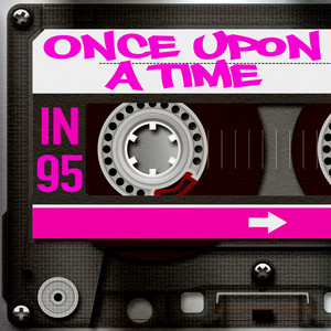 Once Upon A Time in 95