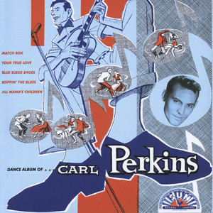 Right String but the Wrong Yo Yo by Carl Perkins
