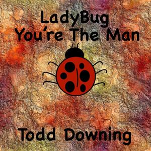 LadyBug You're the Man
