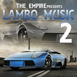 The Empire Presents: Lambo Music 2