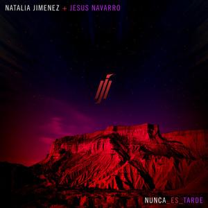 Nunca es Tarde by Natalia Jiménez, Jesús Navarro