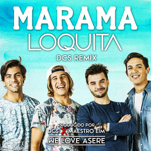 Loquita (Remix) by Marama, DCS