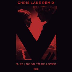 Good To Be Loved (Chris Lake Remix)