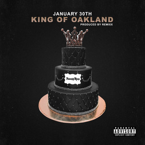 January 30th: King of Oakland