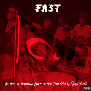 Fast (feat. HoodRich Pablo Juan & MPR Tito)