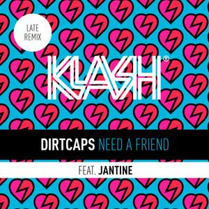 Need A Friend (Late Remix)