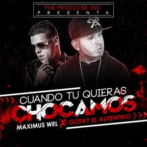 Cuando Tu Quieras Chocamos (feat. Gotay el Autentiko)