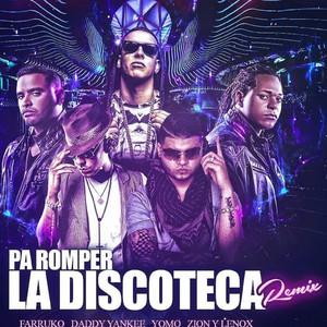 Pa' Romper la Discoteca (Remix) [feat. Daddy Yankee, Yomo, Zion, Lennox & Gaby El Kreativo]