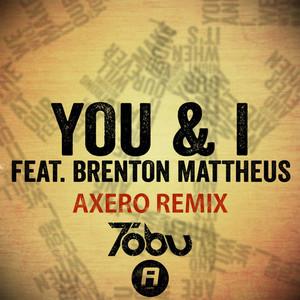 You & I (Axero Remix) (feat. Brenton Mattheus)