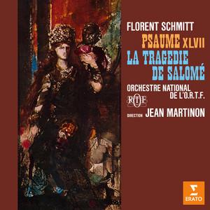 Schmitt: Psaume XLVII, Op. 38 & La tragédie de Salomé, Op. 50
