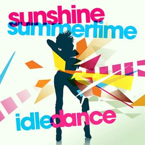 Sunshine Summertime - Radio Edit by Idle Dance