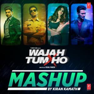 Wajah Tum Ho Mashup(Remix By Kiran Kamath) cover art